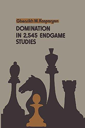 Domination in 2,545 Endgame Studies, by Ghenrikh M. Kasparyan