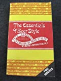 The Essentials of Beer Style: A Catalog of Classic Beer Styles for Brewers and Beer Enthusiasts