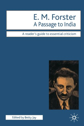 passage to india analysis Only connect -- em forster that is the advice he gives us in howards end,  and then, in a passage to india, he creates a world in which.