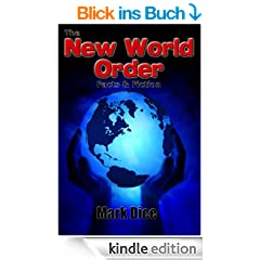 The New World Order: Facts & Fiction (English Edition)