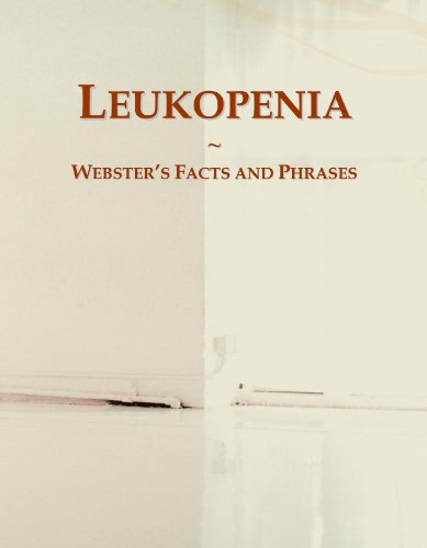 Leukopenia: Webster's Facts and Phrases