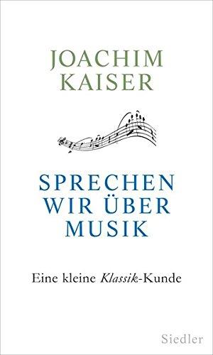 Sprechen-wir-ber-Musik-Eine-kleine-Klassik-Kunde