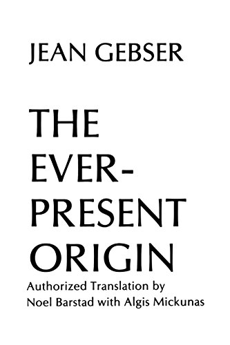 The Ever-Present Origin, Part One: Foundations of the Aperspectival World and Part Two: Manifestations of the Aperspectival World