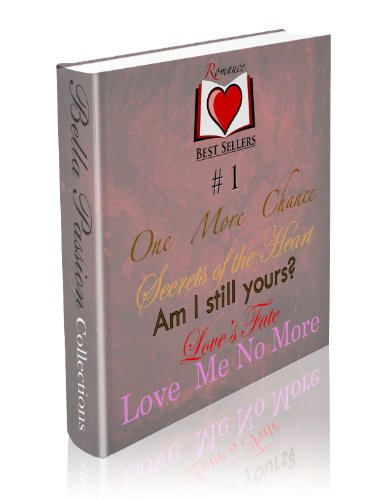 Romance Best Sellers Series #1 (5 Romance Novels in 1) - Bella Passion Collection (Romance Box Set)