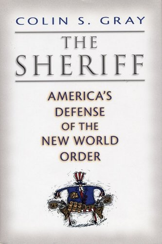 The Sheriff: America's Defense of the New World Order
