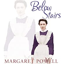 Below Stairs: The Classic Kitchen Maid's Memoir That Inspired 'Upstairs, Downstairs' and 'Downton Abbey' (       UNABRIDGED) by Margaret Powell Narrated by Mary Wells