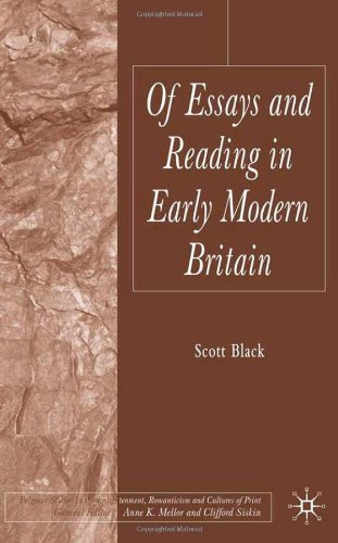 Of Essays and Reading in Early Modern Britain (Palgrave Studies in the Enlightenment, Romanticism and Cultures of Print)