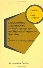 Organometallic Modeling of the Hydrodesulfurization and Hydrodenitrogenation Reactions Catalysis by