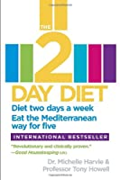 The 2-Day Diet: Diet two days a week. Eat the Mediterranean way for five.          Paperback