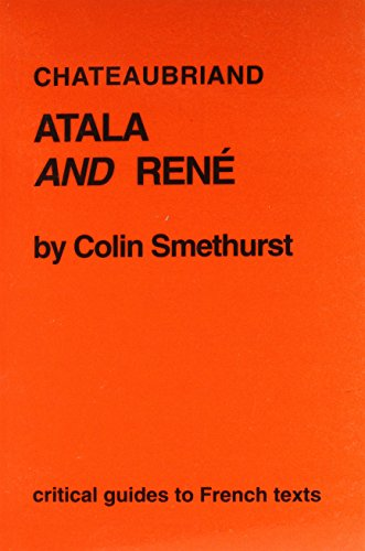 Chateaubriand: Atala and Rene (Critical Guides to French Texts)