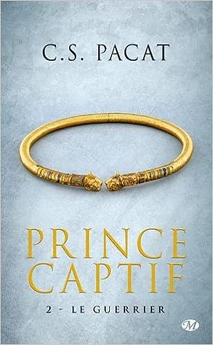 Prince Captif tome 1 et 2 de C-S Pacat 2016