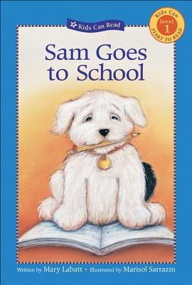 -sam-goes-to-school-kids-can-read-level-1-paperback-by-labatt-mary-author-paperback-feb-2004-paperba