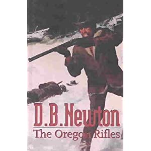 The Oregon Rifles (Gunsmoke Western) D. B. Newton