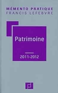 Mémento Patrimoine 2011-2012 par  Editions Francis Lefebvre