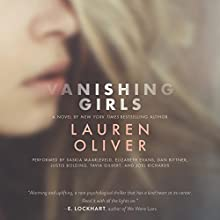 Vanishing Girls (       UNABRIDGED) by Lauren Oliver Narrated by Saskia Maarleveld, Elizabeth Evans, Dan Bittner, Justice Bolding, Tavia Gilbert, Joel Richards