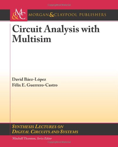 Circuit Analysis with Multisim (Synthesis Lectures on Digital Circuits and Systems) by Morgan & Claypool Publishers