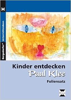 Kinder entdecken Paul Klee. Foliensatz (German) Unbound – December 1