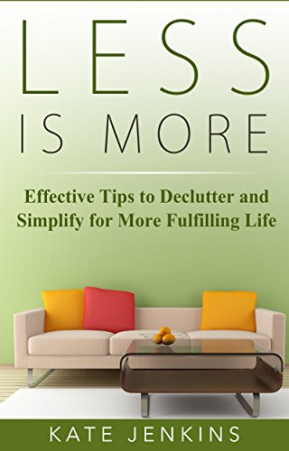 less-is-more-7-effective-tips-to-declutter-and-simplify-for-more-fulfilling-life-how-to-keep-your-ho