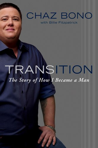 Transition: The Story of How I Became a Man, Chaz Bono