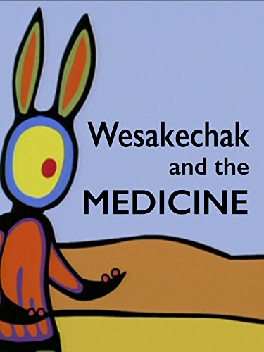 Wesakechak and The Medicine