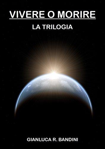 Vivere o Morire La Trilogia PDF