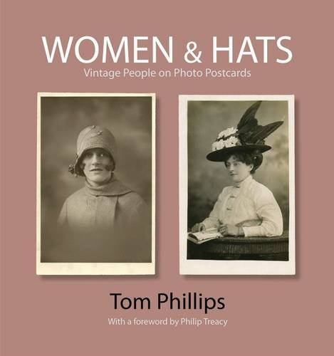 Women & Hats: Vintage People on Photo Postcards (The Bodleian Library - Photo Postcards from the Tom Phillips Archive)