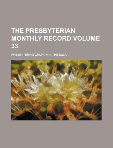 The Presbyterian monthly record Volume 33