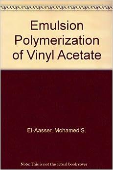 Emulsion Polymerization Of Vinyl Acetate Mohamed S El