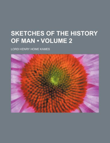 Sketches of the History of Man (Volume 2)
