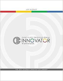 Certified Professional Innovator Workbook