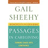 Passages in Caregiving: Turning Chaos into Confidence ~ Gail Sheehy