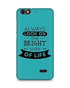 Amez Always look on the Bright Side of Life Back Cover For Huawei Honor 4C