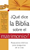 Que dice la Biblia sobre el matrimonio?: What the Bible Says About Marriage (What the Bible Says About...) (Spanish Edition)
