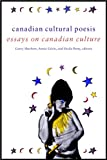 img - for Canadian Cultural Poesis: Essays on Canadian Culture (CS) book / textbook / text book