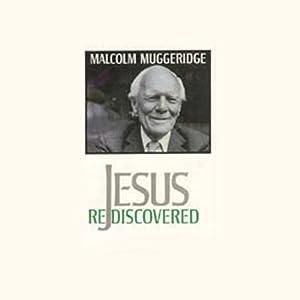 Jesus Rediscovered | [Malcolm Muggeridge]