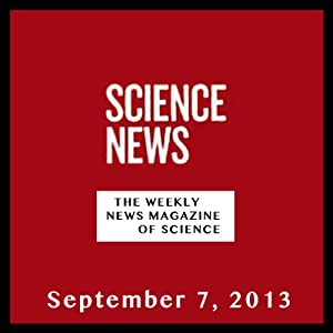 Science News, September 07, 2013 Periodical