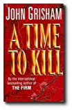 A Time to Kill (0440211727) by John Grisham