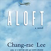 Aloft | [Chang-rae Lee]
