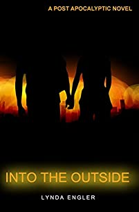 Into The Outside: A Post Apocalyptic Novel by Lynda Engler ebook deal