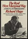 Hugo: Real West Marginal Way - A Poet'S Autobiography (0393023265) by Hugo, Richard