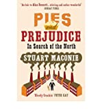 Stuart Maconie Pies and Prejudice In Search of the North by Maconie, Stuart ( Author ) ON Feb-07-2008, Paperback