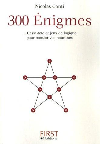 300 Enigmes : Casse-tête et jeux de logique pour booster vos neurones