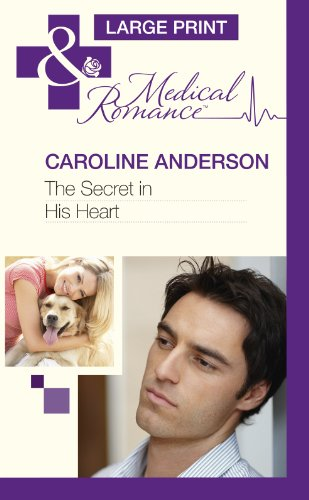the-secret-in-his-heart-mills-boon-largeprint-medical