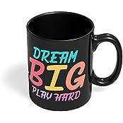 PosterGuy Black Coffee Mugs - Dream Big Play Hard   Designed By: DesignerChennai