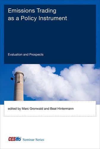 Emissions Trading as a Policy Instrument: Evaluation and Prospects (CESifo Seminar Series) PDF