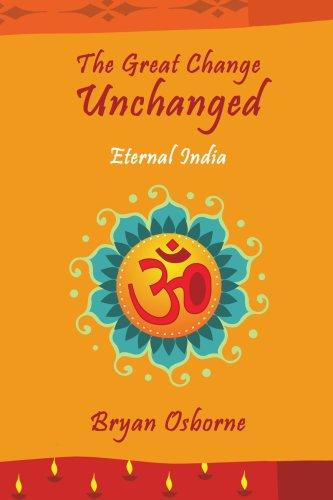 The Great Change Unchanged: Eternal India