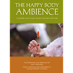 The Happy Body Ambience: Flowers and Piano Music For Relaxation