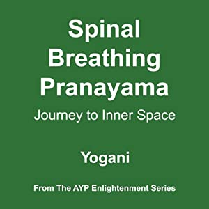 Spinal Breathing Pranayama: Journey to Inner Space | [Yogani]