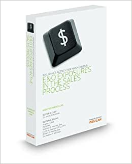 Insurance Agency Risk Management: E & O Exposures in the Sales Process book