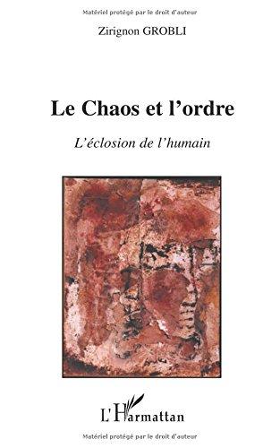 Le Chaos et l'ordre : L'éclosion de l'humain
